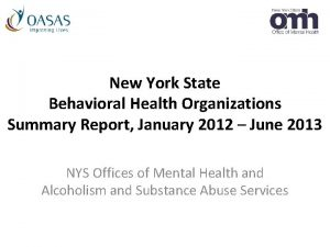 New York State Behavioral Health Organizations Summary Report