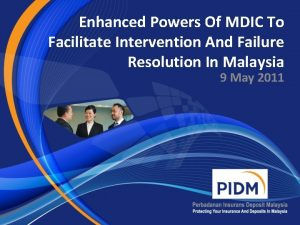 Enhanced Powers Of MDIC To Facilitate Intervention And