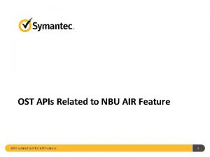 OST APIs Related to NBU AIR Feature APIs