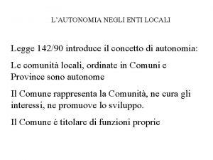 LAUTONOMIA NEGLI ENTI LOCALI Legge 14290 introduce il