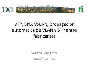 VTP SPB Vx LAN propagacin automtica de VLAN