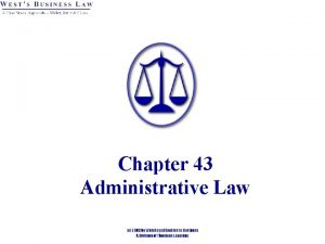 Chapter 43 Administrative Law Introduction Administrative Law is