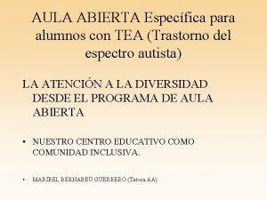 AULA ABIERTA Especfica para alumnos con TEA Trastorno