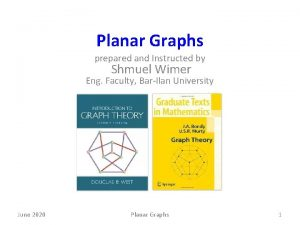 Planar Graphs prepared and Instructed by Shmuel Wimer