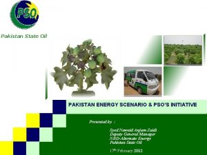 B Pakistan State Oil PAKISTAN ENERGY SCENARIO PSOS