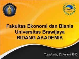 Fakultas Ekonomi dan Bisnis Universitas Brawijaya BIDANG AKADEMIK
