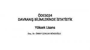 DE 5024 DAVRANI BLMLERNDE STATSTK Yksek Lisans Do