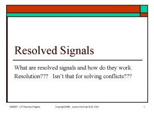 Resolved Signals What are resolved signals and how