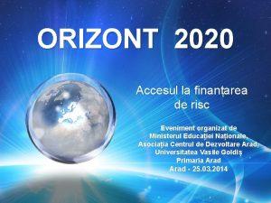 ORIZONT 2020 Accesul la finanarea de risc Eveniment