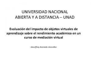 UNIVERSIDAD NACIONAL ABIERTA Y A DISTANCIA UNAD Evaluacin