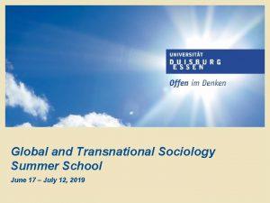 Global and Transnational Sociology Summer School June 17