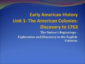 Early American History Unit 1 The American Colonies