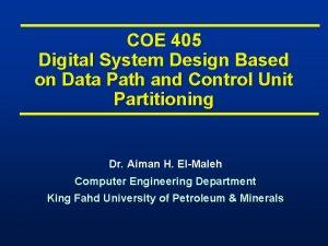 COE 405 Digital System Design Based on Data