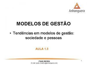 MODELOS DE GESTO Tendncias em modelos de gesto