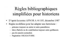 Rgles bibliographiques simplifies pour historiens Daprs la norme