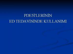 PDE 5LERNN ED TEDAVSNDE KULLANIMI 3 ila mevcuttur