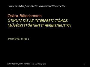 Propedeutika Bevezets a mvszettrtnetbe Oskar Btschmann TMUTATS AZ