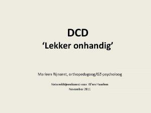 DCD Lekker onhandig Marleen Rijnsent orthopedagoogGZpsycholoog Netwerkbijeenkomst voor