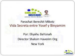 Parashat Bereshit Miketz Vida Secreta entre Yosef y