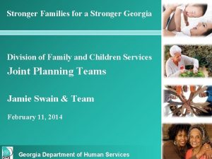Stronger Families for a Stronger Georgia Division of