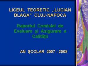 LICEUL TEORETIC LUCIAN BLAGA CLUJNAPOCA Raportul Comisiei de