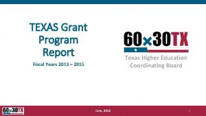 TEXAS Grant Program Report Texas Higher Education Coordinating