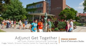 Adjunct Get Together Jeff Fouts Director Instructional Technology