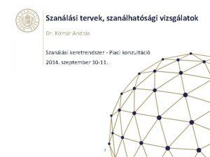 Szanlsi tervek szanlhatsgi vizsglatok Dr Kmr Andrs Szanlsi