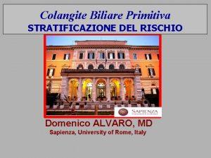 Colangite Biliare Primitiva STRATIFICAZIONE DEL RISCHIO Domenico ALVARO