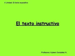 II Unidad El texto expositivo El texto instructivo