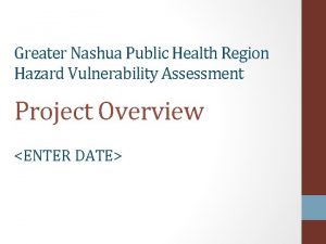 Greater Nashua Public Health Region Hazard Vulnerability Assessment