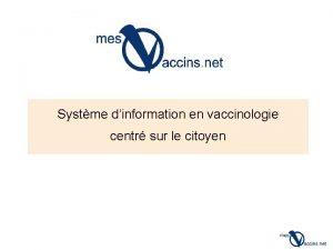 Systme dinformation en vaccinologie centr sur le citoyen