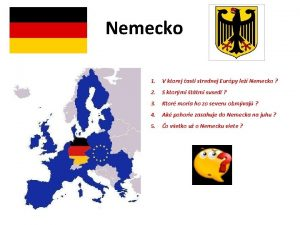 Nemecko 1 V ktorej asti strednej Eurpy le