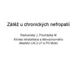 Zt u chronickch nefropati Radvansk J Prochzka M