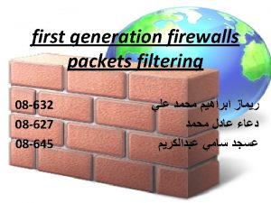 Outlines Introduction About packet filtering Stateless packet filtering