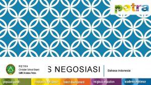 TEKS NEGOSIASI Bahasa Indonesia PENGERTIAN Bentuk interaksi sosial