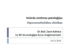 Imns sistmas patoloijas Hipersensitivittes slimbas Dr biol Zane
