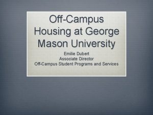 OffCampus Housing at George Mason University Emilie Dubert