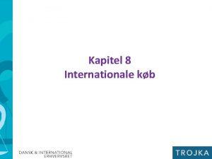 Kapitel 8 Internationale kb Internationale kb I kapitel