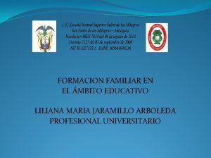 FORMACION FAMILIAR EN EL MBITO EDUCATIVO LILIANA MARIA
