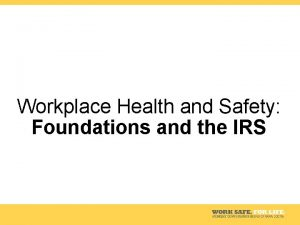 Workplace Health and Safety Foundations and the IRS