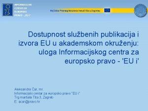 Knjinica Pravnog fakulteta Sveuilita u Zagrebu Dostupnost slubenih