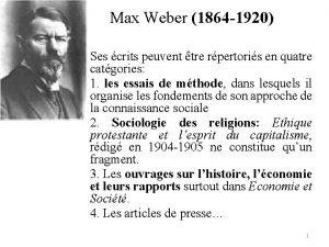 Max Weber 1864 1920 Ses crits peuvent tre