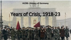 HI 290 History of Germany Years of Crisis