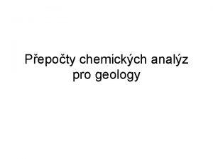 Pepoty chemickch analz pro geology chemick analzy minerl