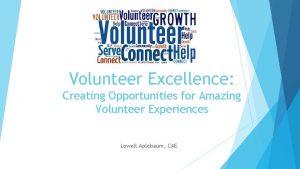 Volunteer Excellence Creating Opportunities for Amazing Volunteer Experiences