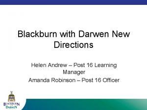 Blackburn with Darwen New Directions Helen Andrew Post