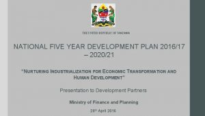 THE UNITED REPUBLIC OF TANZANIA NATIONAL FIVE YEAR
