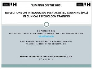 JUMPING ON THE BUS REFLECTIONS ON INTRODUCING PEERASSISTED