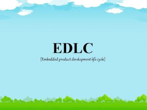 EDLC Embedded product development life cycle Contents Introduction